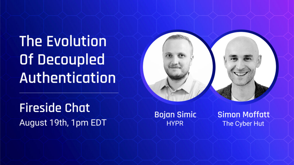 Fireside Chat: The Evolution of Decoupled Authentication