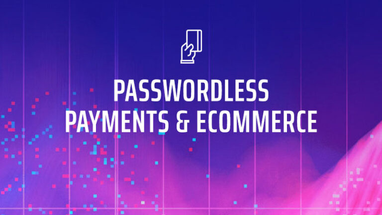 True Passwordless Payments and eCommerce