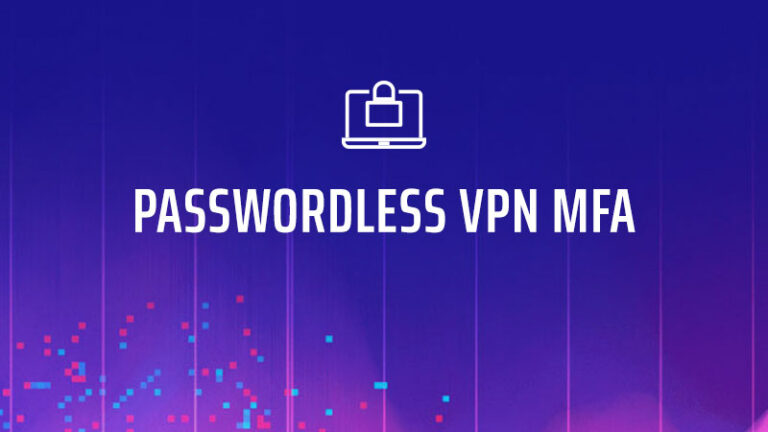 True Passwordless VPN MFA