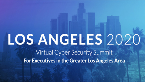 Los Angeles 2020 Virtual Cyber Security Summit