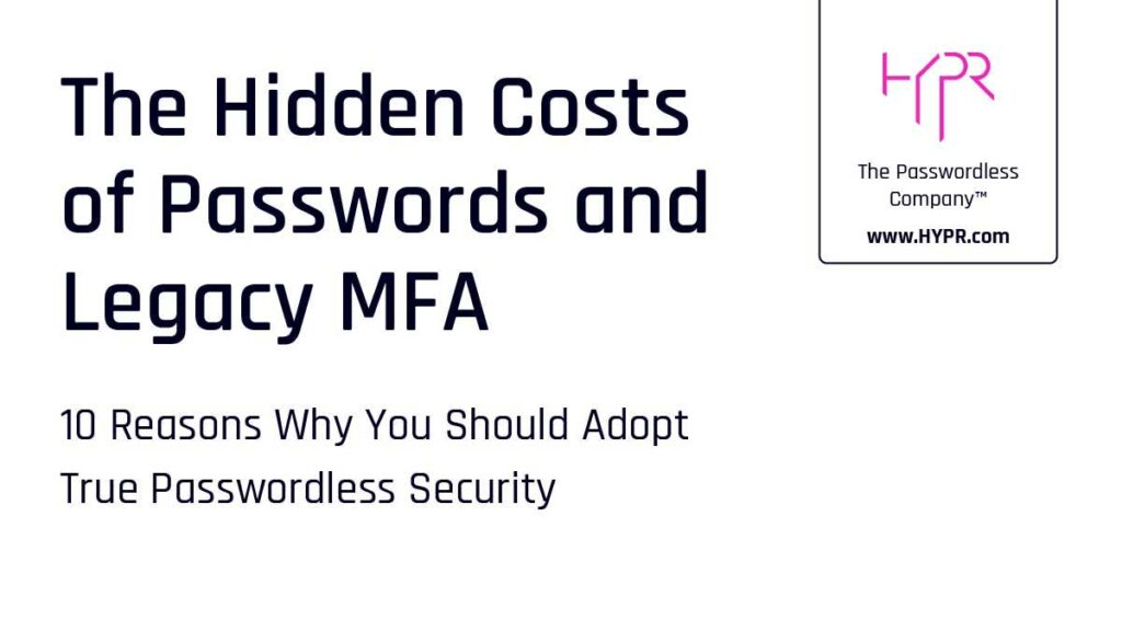 The Hidden Costs of Passwords and Legacy MFA