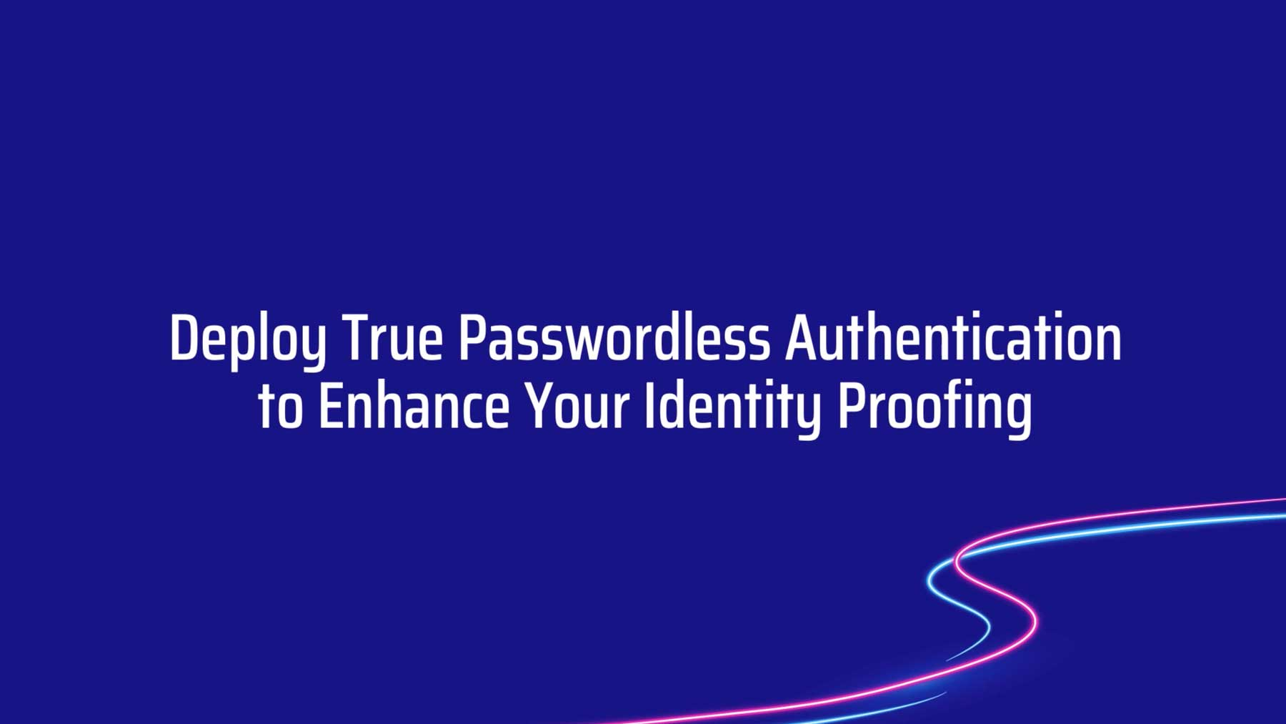 Passwordless Identity Proofing