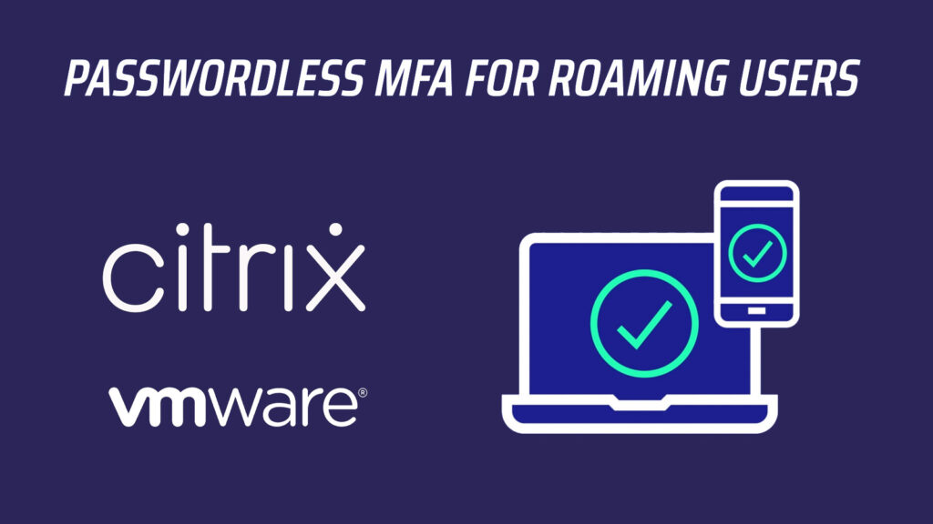 Enhance Your Remote and Roaming Work Experience for VMware & Citrix