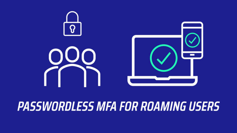 Passwordless MFA for Roaming Users, Hot Desks & Kiosks