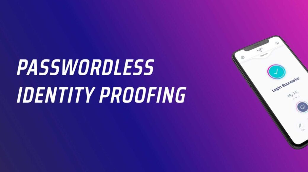 How Passwordless Enhances Identity Proofing!