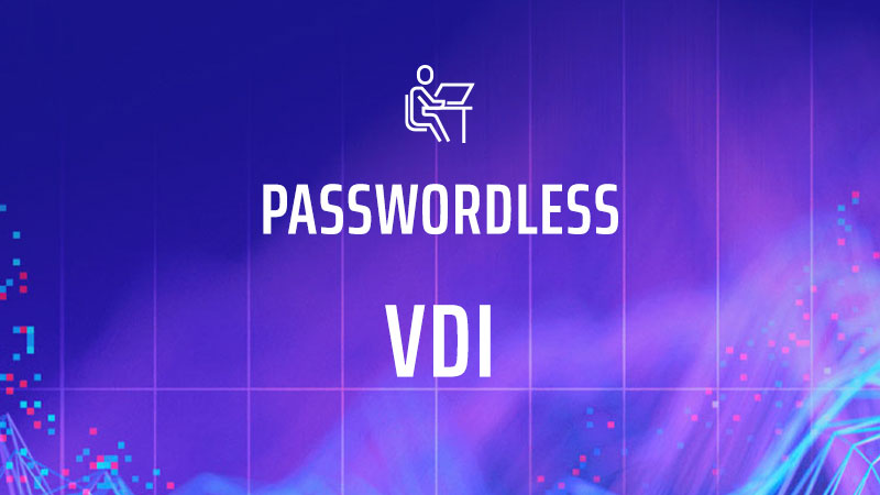 Passwordless VDI MFA